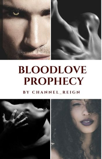 BloodLove Prophecy ( formerly known as Memoirs, the Vampire Love)