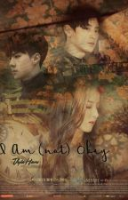 I Am (not) Okay (EXO Chanyeol) [SLOW UPDATE] by DylaHaru