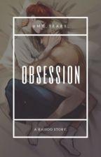Obsession [KaiSoo] ; [HunHan] by my_tears_