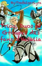 Trios, Duos et Groupes des Fans d'Hetalia by TrafalgarLyra