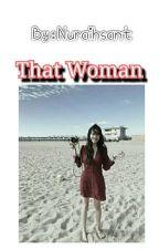 That Woman by Msshimphony