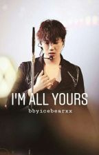 i'm all yours (EXO : Kai FF) by xxmilloey
