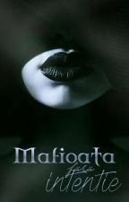 Mafioată fără intenție•••(FINALIZATĂ)••• by Invisible_doll