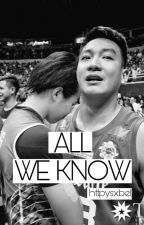 All We Know (ThomAra Fanfic) by httpysxbel