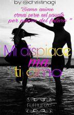 Mi dispiace ma TI AMO!(sequel ) by christinagi