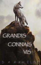 Grandis Connais Vis by Darkhelde