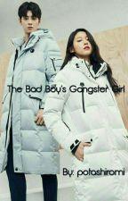 The Bad Boy's Gangster Girl by potashiromi