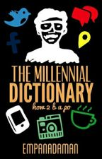 The Millennial Dictionary by EmpanadaMan