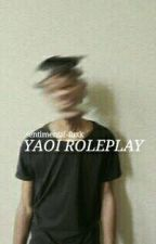 » Yaoi Roleplay by sentimental-fuxk