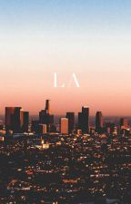 How Los Angeles changed my life... :) by antoniadzijan
