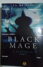 Black Mage - O Despertar - volume I by JorgedeJesus3