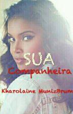Sua Companheira I Livro 1 ( Trilogia Sua Companheira) by KharolaineMunizBrum