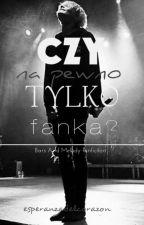 Czy Na Pewno Tylko Fanka?| Bars & Melody (W TRAKCIE POPRAWEK) by PinkiePe