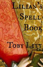 LILIAN'S SPELL BOOK by TobyLitt