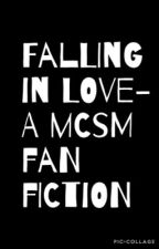 Falling in Love -MCSM by mcsmforlife
