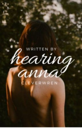 Hearing Anna by cleverwren