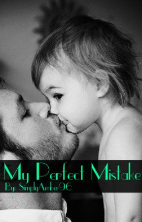 My Perfect Mistake (#Wattys2016) by SimplyAmber96