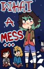 What a mess... (Art book) by chibialchemist555