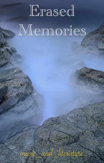 Erased Memories