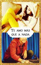 Te amo más que a nada-Lumon by Julita17hd