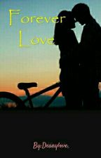 Forever Love [REVISI] by Deanylove