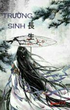 [12 Cung Hoàng Đạo][Xuyên Không]- Chấp Niệm Trường Sinh by fumi123