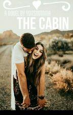 The Cabin|Brannie Fanfic by OfcCamilacabello