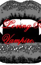 Loving A Vampire. by ChrisMcC29