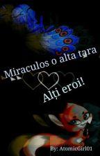 Miraculos:O...Alta tara,alti eroi. by AtomicGirl01