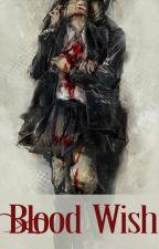 Blood Wish (Vampire Knight) by ZoBug3
