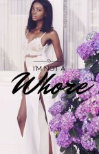 I'm Not A Whore by tttears