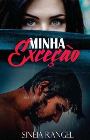 Minha Exceção (Disponível até 30/06) by SineiaRangel
