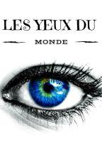 Les yeux du monde by Aufildeslignes