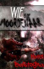 Wie is de moordenaar? Deel 3 by myvs002