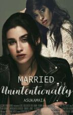 Married Unintentionally - Camren G!p by AsukaMaia