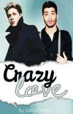 Crazy Love (Ziall) [En Correction] Réécriture Complète by onelovex1D