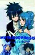 Metamorphosis-A Gruvia Fanfiction by Hufflepuff_Demigod