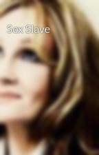Sex Slave by booknerd84