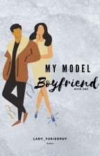 My Model Boyfriend by lady_yukisophy