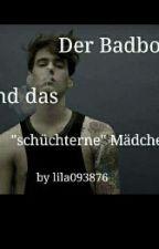 """Der Badboy und das """"schüchterne"""" Mädchen by lila093876"""