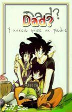 Dad? «GoChi» [Terminada] by SonHiro_San
