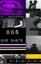 BBS One shots by MoonSamaaAAAA