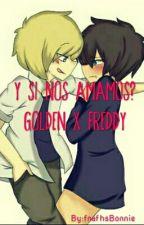 Y Si Nos Amamos??!  GoldenXFreddy  by fnafhsBonnie