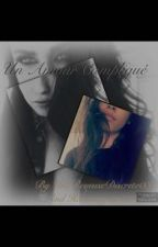 Un amour compliqué by UneReveuseDiscrete03