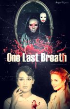 One Last Breath temporada 2-PAUSADA by angel-pigeon