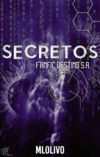 Secretos [Destino S.A.] by MLOlivo