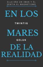 LOS MARES DE LA REALIDAD. by twintigGK