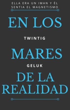 LOS MARES DE LA REALIDAD [EDITANDO] by twintigGK