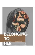 BELONGING TO HER |K.MIKAELSON by melaninbytch