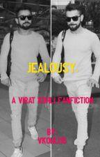 Jealousy. - A Virat Kohli fanfiction. [Completed]  by vkohli18